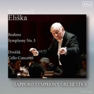 Brahms Symphony No. 3, Dvorak Cello Concerto : Eliska / Sapporo Symphony Orchestra, Yuji Ishikawa(Vc)