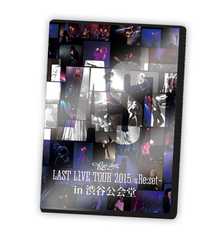 LAST LIVE TOUR 2015 - Re:set - in �a�J���