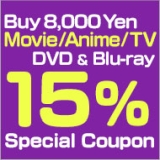 Ends:1/28 (Sun)! Buy 8,000 Yen  Movie/Anime/TV DVD & Blu-ray Get 15% Refund Special Coupon!