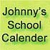 Johnny's School Calender!