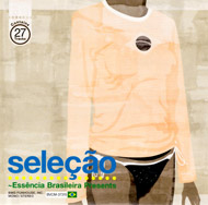 SELECAO - ESSENCIA BRASILEIRA PRESENTS