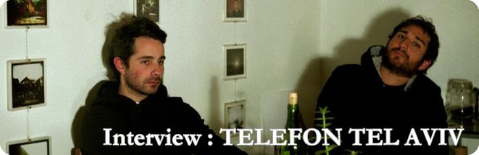 Telefon Tel Aviv インタビュー