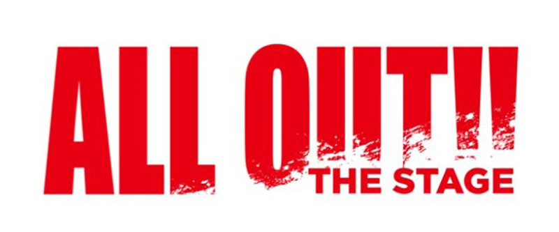 「ALL OUT!! THE STAGE」
