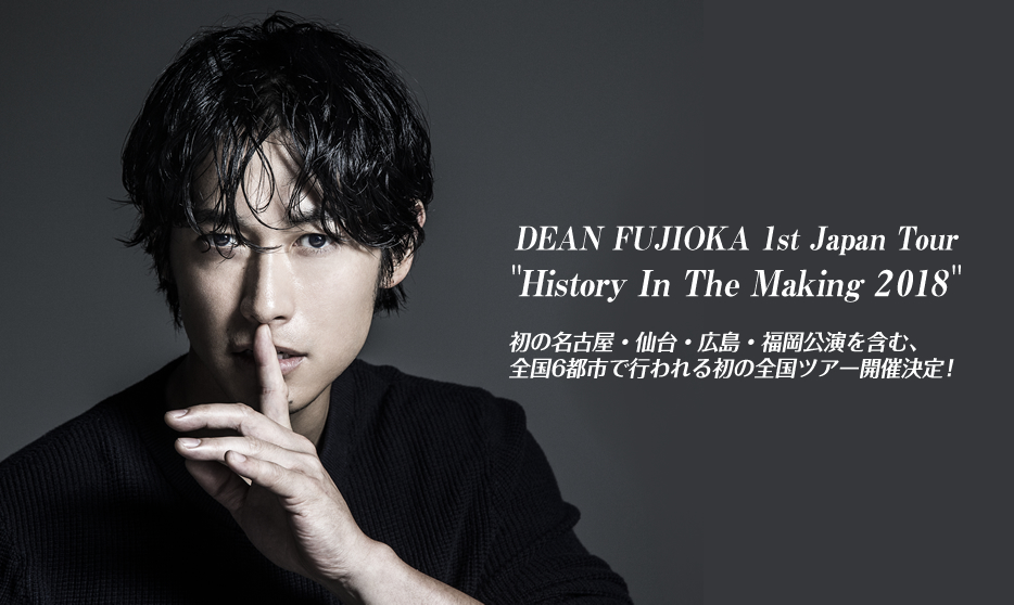 "DEAN FUJIOKA 1st Japan Tour ""History In The Making 2018"""