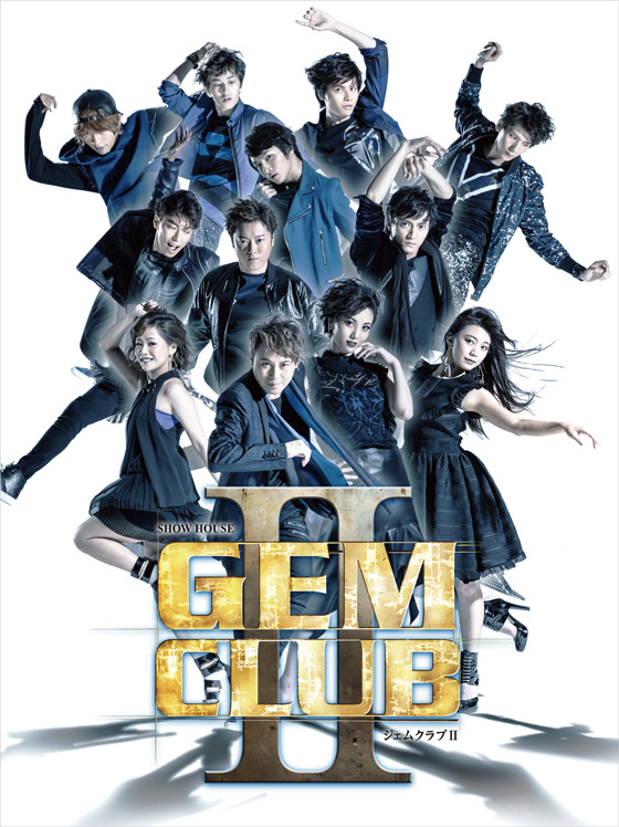 SHOW HOUSE『GEM CLUB II』