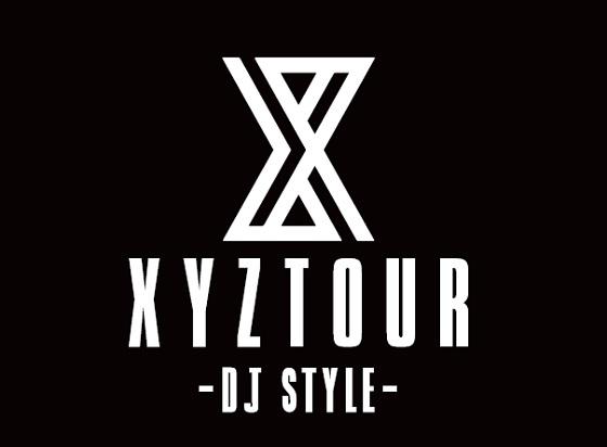 XYZ TOUR 2018 −DJ Style−