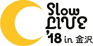 Slow LIVE'18 in 金沢