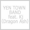 YEN TOWN BAND feat. Kj�iDragon Ash�j