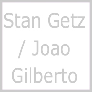 Stan Getz / Joao Gilberto