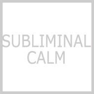 SUBLIMINAL CALM