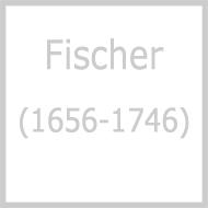 フィッシャー(1656-1746)