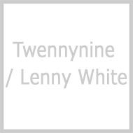 Twennynine / Lenny White