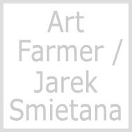Art Farmer / Jarek Smietana