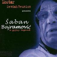 Saban Bajramovic / Mostar Sevdah Reunion
