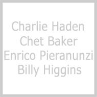 Charlie Haden / Chet Baker / Enrico Pieranunzi / Billy Higgins