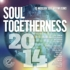 Soul Togetherness 2014!