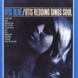 Otis Blue / Otis Sings Soul