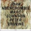 John Abercrombie / Marc Johnson /