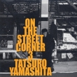 On The Street Corner 3 Tatsuro Yamashita