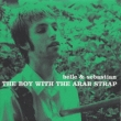The Boy With The Arab Strap Belle And Sebastian