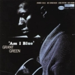 Am I Blue -Remaster Grant Green