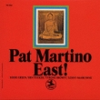 East! Pat Martino