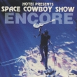 Space Cowboy Show Encore