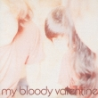 Isn`t Anything My Bloody Valentine