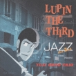 Lupin The Third Jazz -The 2nd