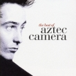 The Best Of Aztec Camera Aztec Camera