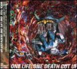 One Life One Death Cut Up