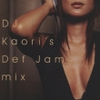 Dj Kaori`s Def Jam Mix