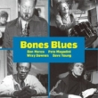 Bones Blues
