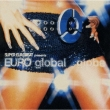 Super Eurobeat Presents: Euroglobal