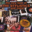 The Very Best Of The Stylistics ...And More!