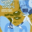 Under The Covers: Vol.1