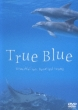 True Blue Beautiful Sea.Beautiful Sound