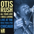All Your Love I Miss Loving Otis Rush