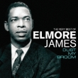 Very Best Of Elmore James : Dust My Broom