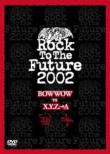 Rock To The Future 2002