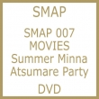Smap 007 Movies�`summer Minna Atsumare Party