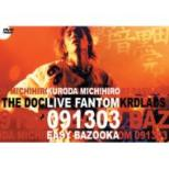 KURODA MICHIHIRO mov' on8 LIVE FANTOM 091303 EASY BAZOOKA