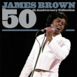 50th Anniversary Collection James Brown