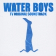 Water Boys Tv Original Soundtrack