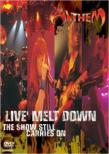 Live Melt Down The Show Still Carries On