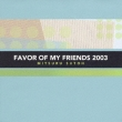 Favor Of My Friends 2003 Mitsuru Suto
