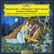 Mendelssohn: A Midsummer Night`s Dream / Schubert: Rosamunde