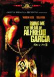 Bring Me The Head Of Alfredo Garcia