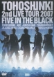 2nd LIVE TOUR 2007�`Five in the Black�`2