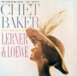 Chet Baker Plays The Best Of Lerner And Loewe